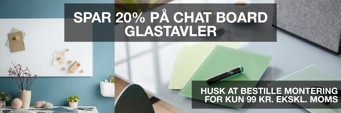 Spar 20 procent paa CHAT BOARD glastavler